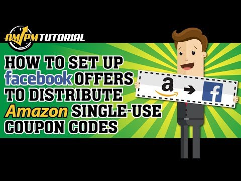 How To Set Up Facebook Offers To Distribute Amazon Single-Use Coupon Codes