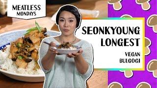 Vegan Bulgogi | Meatless Mondays - Seonkyoung Longest