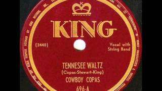 Cowboy Copas   the original version of Tennessee Waltz   1948