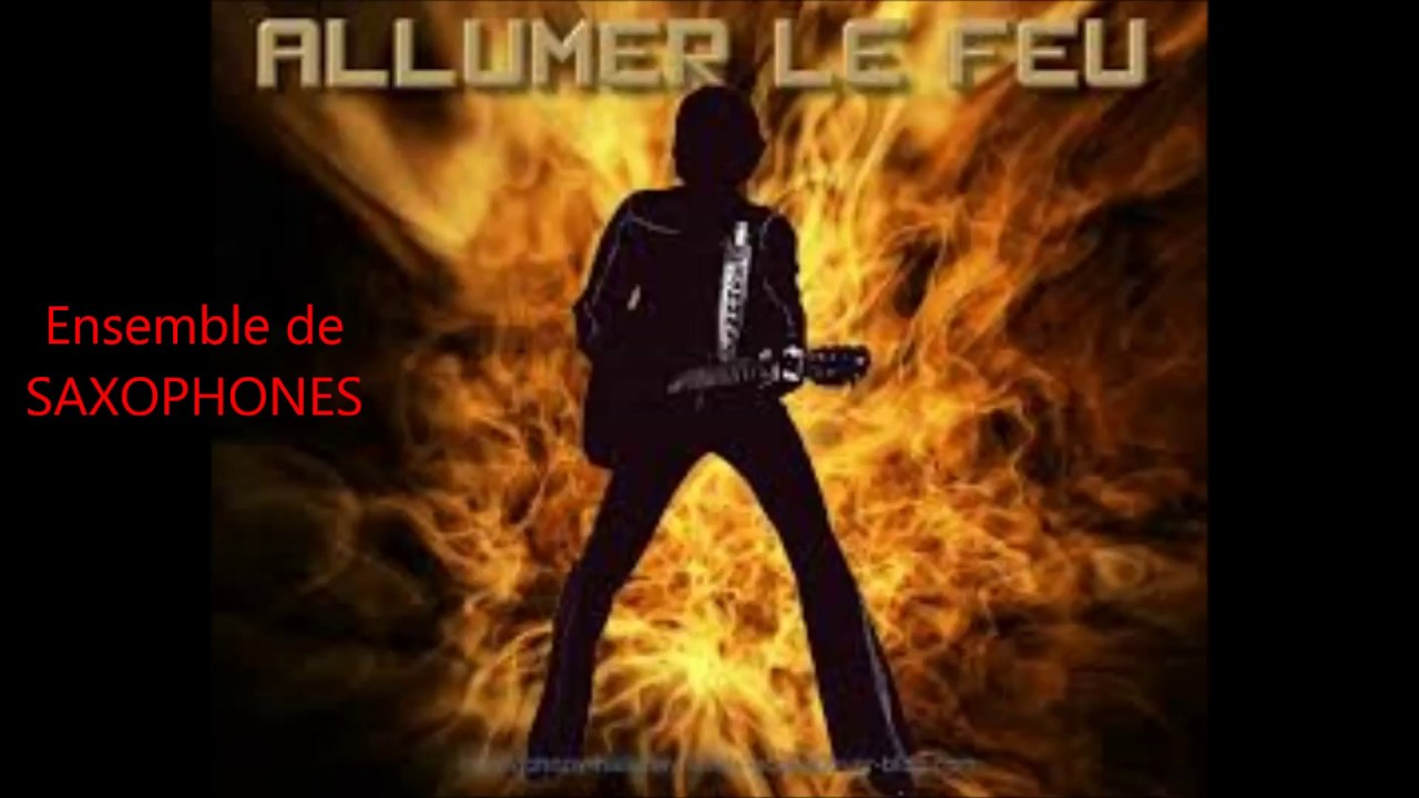 allumer le feu johnny halliday ensemble de saxophones youtube. Black Bedroom Furniture Sets. Home Design Ideas