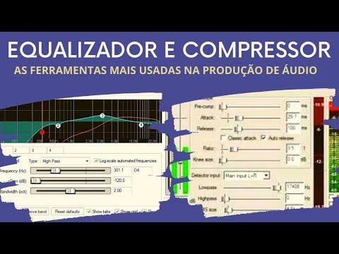 Equalizador E Compressor   Ferramentas Mais Utilizada Na Produção De áudio