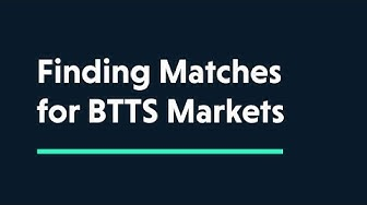 ACADEMY: Finding Games for BTTS Markets