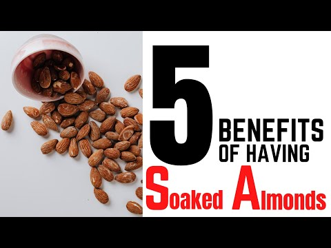 5 Benefits of Having Soaked Almonds || Health Benefits of Almonds ||