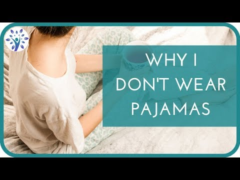 Why I Don't Wear Pajamas   The Benefits of Sleeping Naked