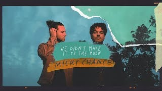 Milky Chance - We Didn't Make It To The Moon (Official Audio)