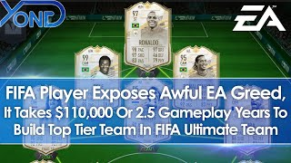 FIFA Player Exposes EA Greed, Play 2.5 Years Straight Or Spend $110,000 For Top Tier Ultimate Team