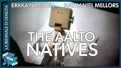 Finland - Erkka Nissinen and Nathaniel Mellors - The Aalto Natives - Venice Biennale 2017