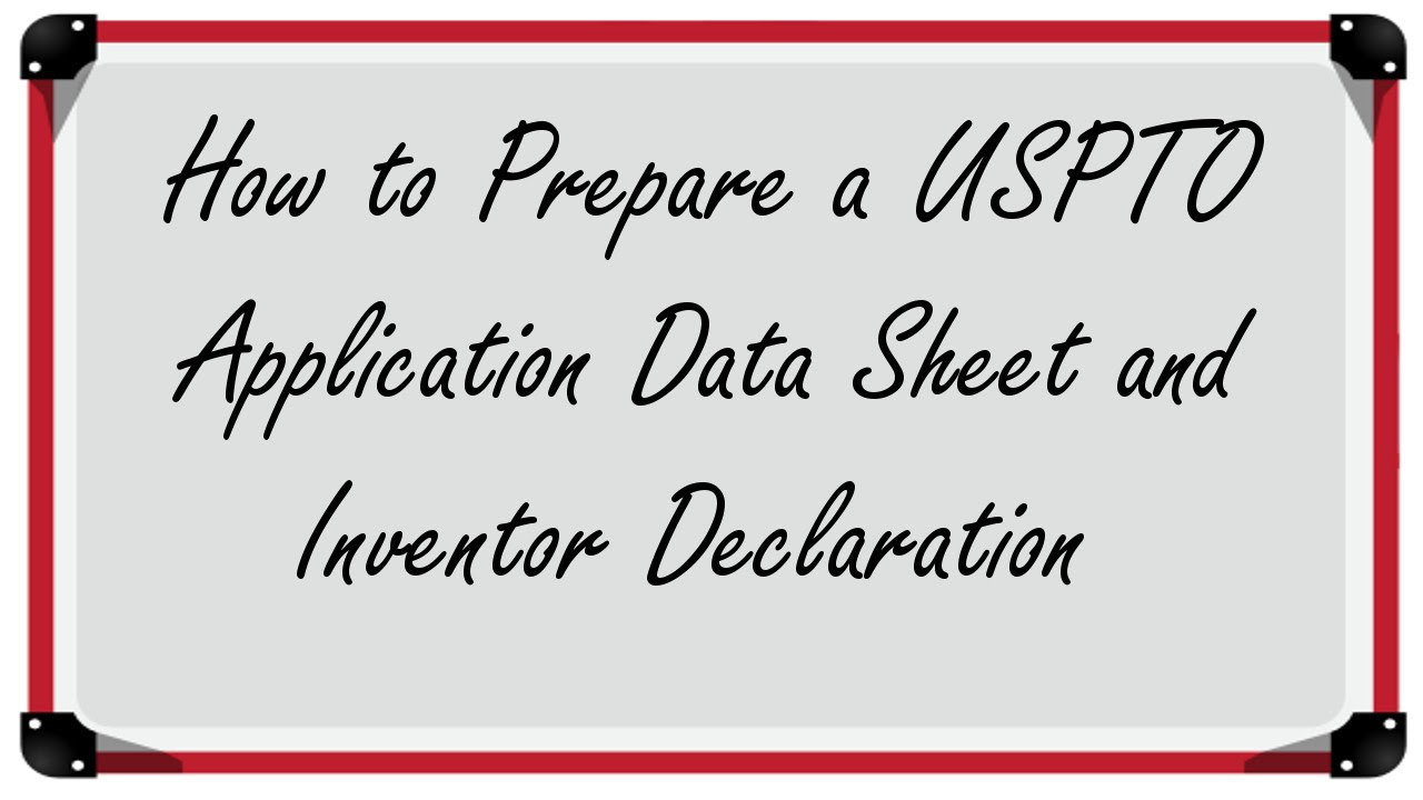 How to Prepare a USPTO Application Data Sheet and Inventor ...