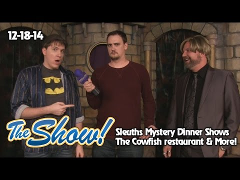 Attractions - The Show - Sleuths dinner shows; Cowfish restaurant; latest news - Dec. 18, 2014