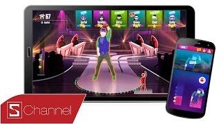 Schannel - Xách điện thoại đứng lên và nhảy cùng games Just Dance Now
