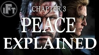 MGSV The Phantom Pain Chapter 3: Peace Explained | Insane Fan Theory