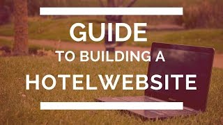 Guide to Building a Hotel Website