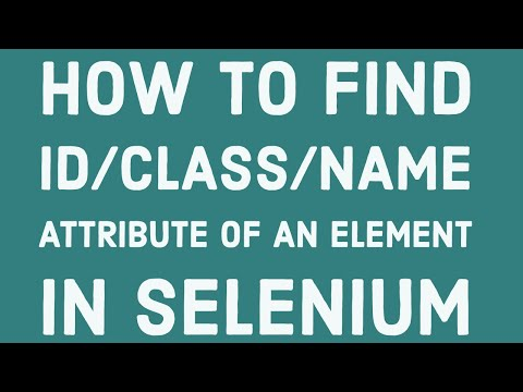 3. How To Find Id, Class Or Name Attribute Of UI Elements In The Webpage?