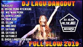 DJ DANGDUT TERBARU BREAKBEAT REMIX 2019|PIKER KERI VS SLOW