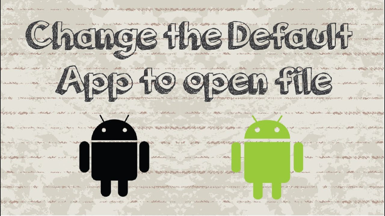how to change what program opens a file android