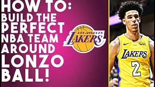 How To Build The Perfect NBA Team Around Lonzo Ball