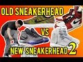 OLD SNEAKERHEAD VS. NEW SNEAKERHEAD 2