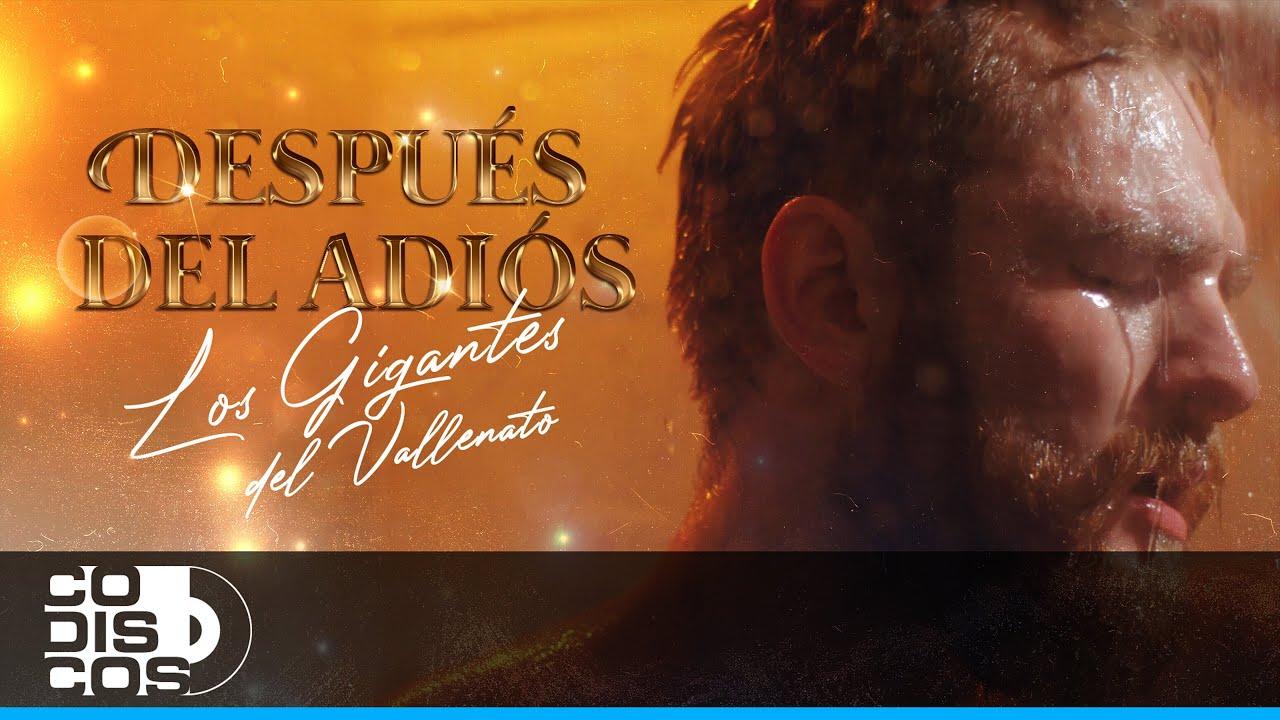 Después Del Adiós, Los Gigantes Del Vallenato - Vídeo Oficial