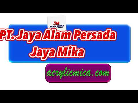 Jaya Mika Adalah Distributor Acrylic Adiwarna Mika & ACP Aluontop Terbaik, Terlengkap Dan Terpercaya
