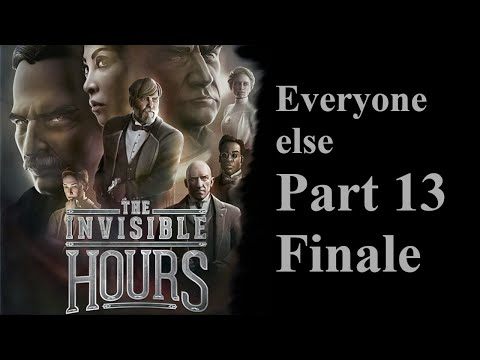 The Invisible Hours Session W/Dual Commentary P.13 - The Finale |