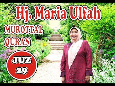 Murottal Quran Juz 29 - Hj. Maria Ulfah Qori Nasional
