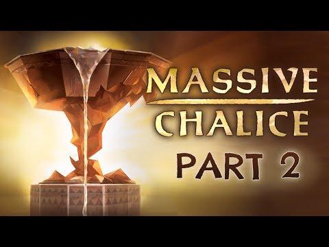 Massive Chalice - Part 2 - Familiarity Breeds Contempt
