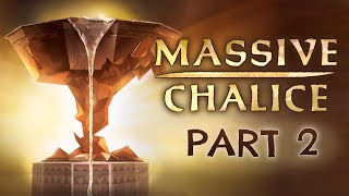 Massive Chalice - Part 2 - Familiarity Breeds Contempt