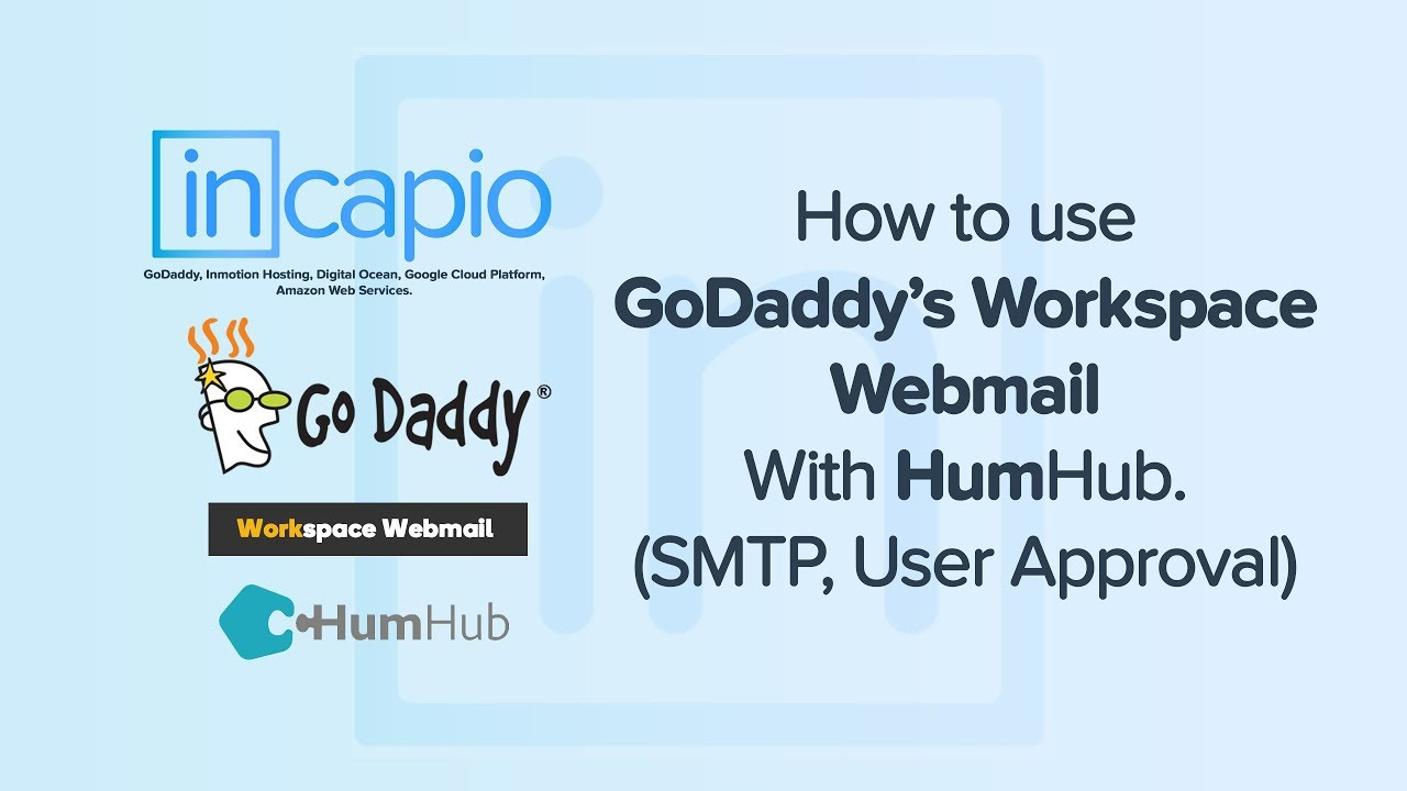 How to use GoDaddy's Workspace Webmail With HumHub  | SMTP | User Approval