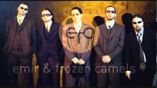 Emir & Frozen Camels - Fadila od Majamija