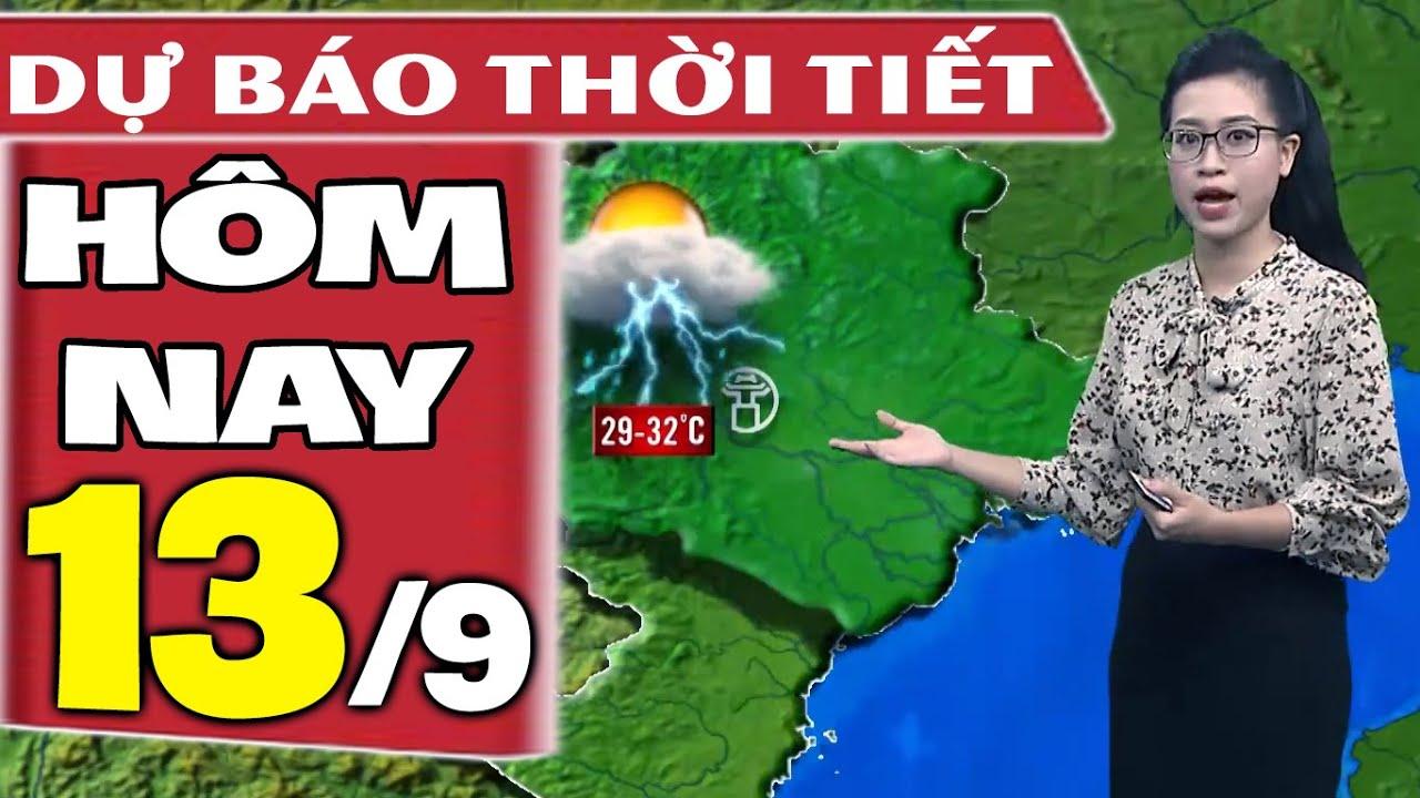 Dự báo thời tiết hôm nay mới nhất ngày 13/9/2020   Dự báo thời tiết 3 ngày tới   Thông tin thời tiết hôm nay và ngày mai