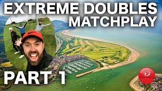EXTREME DOUBLES MATCHPLAY -  CONWY GC PART 1