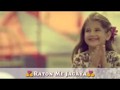 Raaton Mein Jagaya Song - Whatsapp lyrics Status Video Songs - Whatsapp 30 Sec Status Video Songs
