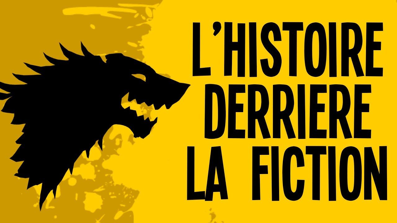 Game Of Thrones - L'histoire derrière la fiction - Motion VS History #1