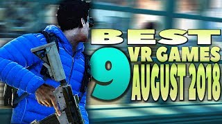 9 NEW BEST VR GAMES AUGUST 2018 | HTC Vive, OCULUS Rift, PSVR