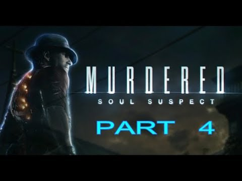 Murdered: Soul Suspect Gameplay Walkthrough Part 4 Let's Play Playthrough