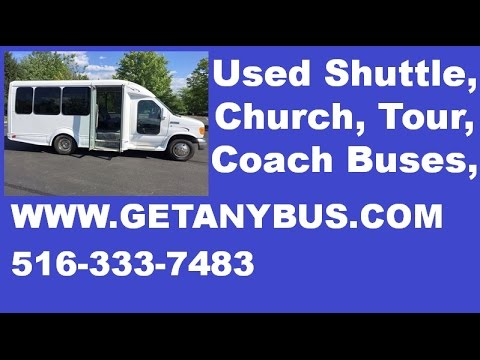 Used Buses For Sale   Call 516-333-7483   2007 Ford E350 14 Pass Non-CDL Shuttle Used Bus