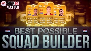 BEST POSSIBLE SERBIA TEAM! w/ VIDIC AND MATIC | FIFA 14 Ultimate Team Squad Builder