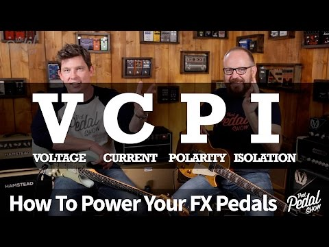 That Pedal Show – How To Power Your Pedals Properly & The Legend Of VCPI