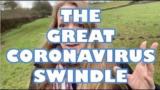 The Great Coronavirus Swindle