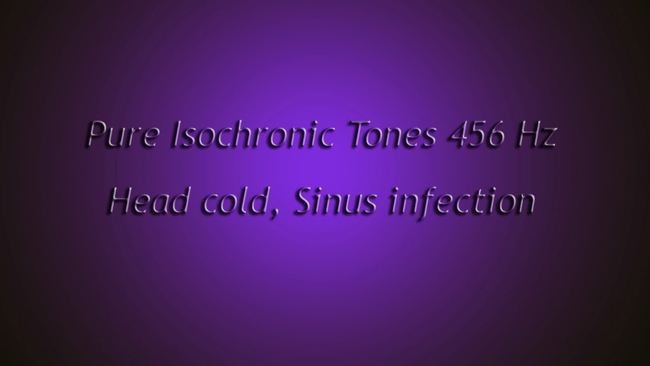 Head cold, Sinus infection (Isochronic Tones 456 Hz) Pure Series