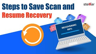 How to Save Scan information & Resume Recovery using Stellar Photo Recovery?