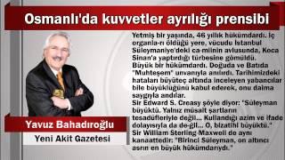Yavuz Bahadıroğlu : Osmanlı'da kuvvetler ayrılığı prensibi