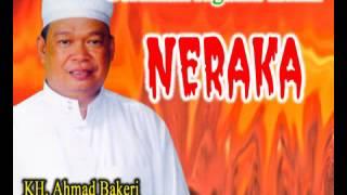 Ceramah oleh KH. Ahmad Bakeri 'NERAKA'