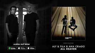 Aly Fila And Ana Criado All Heaven Beyond The Lights