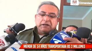 MENOR DE 14 AÑOS TRANSPORTABA BS 2 MILLONES