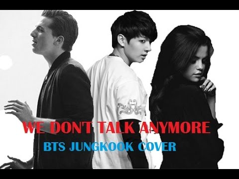 Bts S Jungkook We Don T Talk Anymore Cover Ft Charlie Puth
