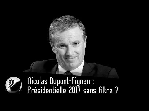 Nicolas Dupont-Aignan : Présidentielle 2017 sans filtre ?