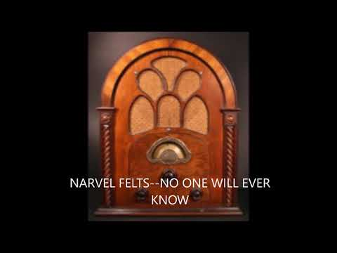 NARVEL FELTS  NO ONE WILL EVER KNOW