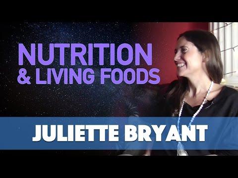 Juliette Bryant - Nutrition & Living Foods - Conscious Spirit Media