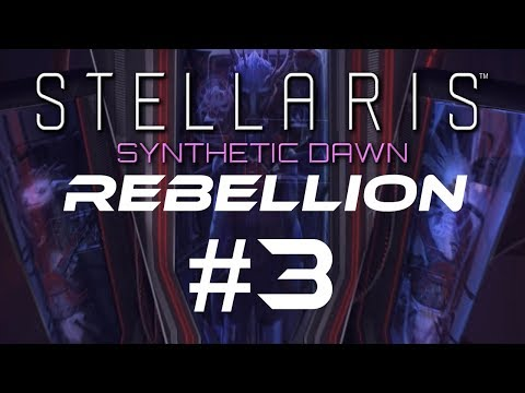 "Stellaris Let's Play - SYNTHETIC DAWN - REBELLION - Capek #3 ""Robot Template Tinkering"""